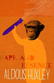 Aldous Huxley Ape And Essence