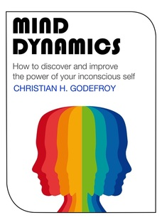 Christian H. Godefroy - Mind Dynamics (Mind Powers)