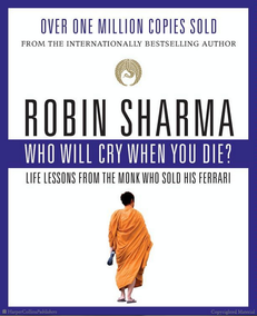 Robin Sharma Why Will Cry When You Die